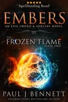 Embers - An Epic Sword & Sorcery Novel ebook by Paul J Bennett