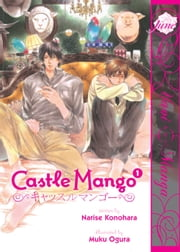 Castle Mango ebook by Narise Konohara,Muku Ogura