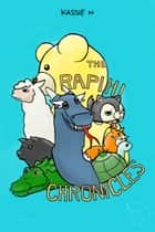 The Rapihi Chronicles ebook by Kassie N