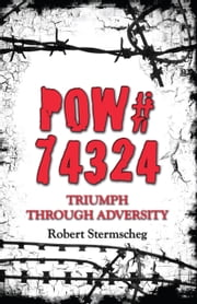 Prisoner of War (POW) #74324 ebook by Robert Stermscheg