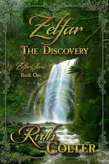 Zelfar - The Discovery - Zelfar Series, #1 ebook by Ruth Colter