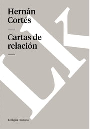 Cartas de relación ebook by Hernán Cortés