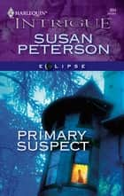 Primary Suspect ebook by Susan Peterson