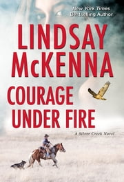 Courage Under Fire - A Riveting Novel of Romantic Suspense ebook by