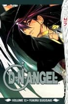 D・N・ANGEL, Vol. 13 ebook by Yukiru Sugisaki