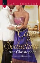 Case For Seduction ebook by Ann Christopher