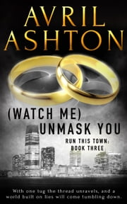 (Watch Me) Unmask You ebook by Avril Ashton