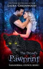 The Dryad's Pawprint - A Shifter Romance ebook by Laura Greenwood