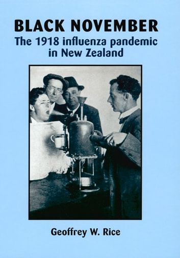 Black November - The 1918 Influenza Pandemic in New Zealand ebook by Geoffrey Rice