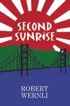 Second Sunrise ebook by Robert Wernli