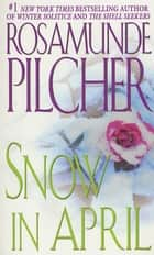 Snow In April eBook by Rosamunde Pilcher