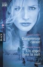 Dangereuse cavale - Un appel dans la nuit (Harlequin Black Rose) ebook by Linda Castillo, Donna Young