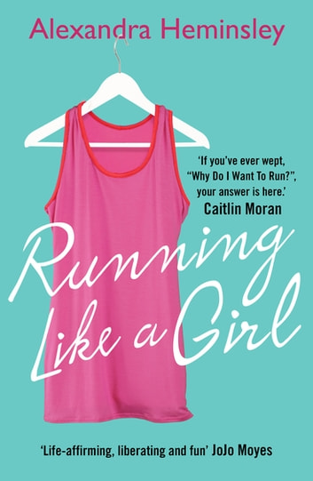Running Like a Girl ebook by Alexandra Heminsley