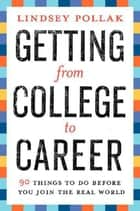 Getting from College to Career ebook by Lindsey Pollak