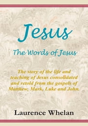 Jesus The Words of Jesus ebook by Laurence Whelan