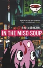 In The Miso Soup ebook by Ryu Murakami