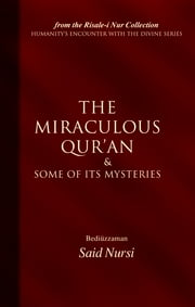 The Miraculous Quran and Some of its Mysteries ebook by Bediuzzaman Said Nursi