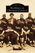 Baseball in Orange County ebook by Chris Epting