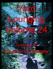 Yard Lounging Volume 24 ebook by Stephen Shearer