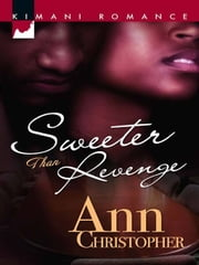 Sweeter Than Revenge ebook by Ann Christopher
