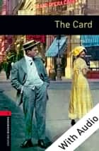 The Card - With Audio Level 3 Oxford Bookworms Library ebook by Arnold Bennett