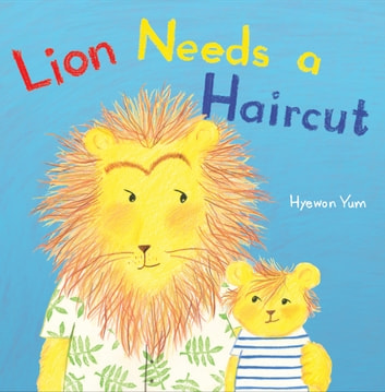 Lion Needs a Haircut ebook by Hyewon Yum