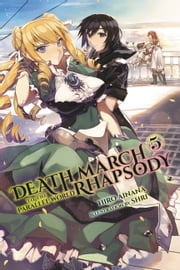 Death March to the Parallel World Rhapsody, Vol. 5 (light novel) ebook by Hiro Ainana