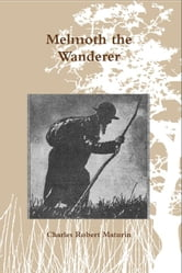 Melmoth the Wanderer - A Tale ebook by Charles Robert Maturin