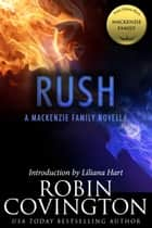 Rush: A MacKenzie Family Novella ebook by Robin Covington