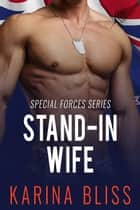 Stand-In Wife - Special Forces, #2 ebook by Karina Bliss