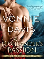 A Highlander's Passion - A Highlander's Beloved Novel ebook by Vonnie Davis