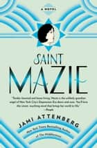Saint Mazie - A Novel ebook by Jami Attenberg