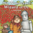 Wonderful Wizard of Oz, The audiobook by