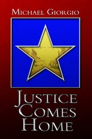 Justice Comes Home ebook by Michael Giorgio