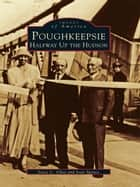 Poughkeepsie ebook by Joyce C. Ghee,Joan Spence