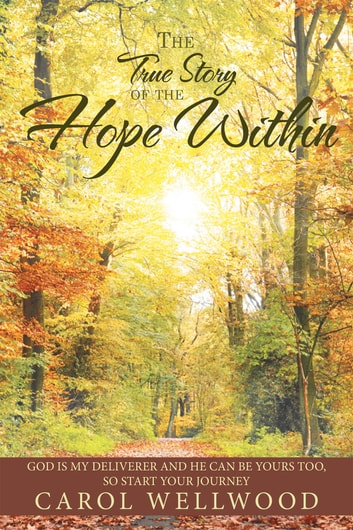 The True Story of the Hope Within ebook by Carol Wellwood