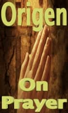 On Prayer ebook by Origen