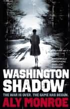 Washington Shadow - Peter Cotton Thriller 2: The second ''addictive'' spy thriller ebook by Aly Monroe