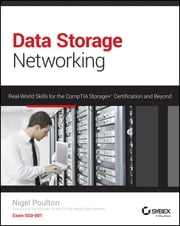 Data Storage Networking - Real World Skills for the CompTIA Storage+ Certification and Beyond ebook by Nigel Poulton