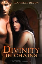 Divinity in Chains ebook by Danielle Devon
