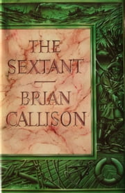THE SEXTANT ebook by Brian Callison