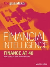 Finance at 40 - How to secure your financial future ebook by Moira O'Neill