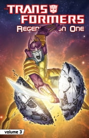 Transformers: Regeneration One Vol. 3 ebook by Furman,Simon; Wildman,Andrew; Guidi,Guido; Anderson,Jeff; Baskerville,Stephen; Coller,Casey W.; Delbo,Jose; Roche,Nick; Senior,Geoff
