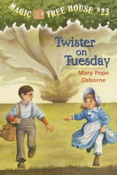 Magic Tree House #23: Twister on Tuesday ebook by Mary Pope Osborne
