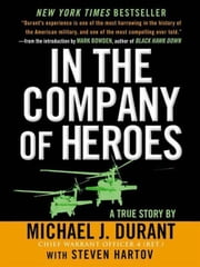 In The Company Of Heroes ebook by Michael J. Durant,Steven Hartov