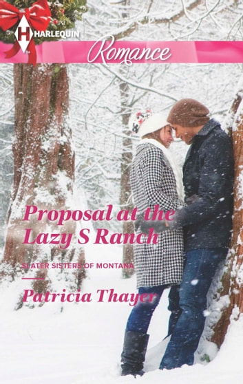 Proposal at the Lazy S Ranch - A Single Dad Romance ebook by Patricia Thayer