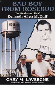 Bad Boy from Rosebud - The Murderous Life of Kenneth Allen McDuff ebook by Gary M. Lavergne