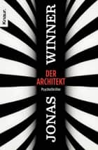 Der Architekt - Psychothriller ebook by Jonas Winner