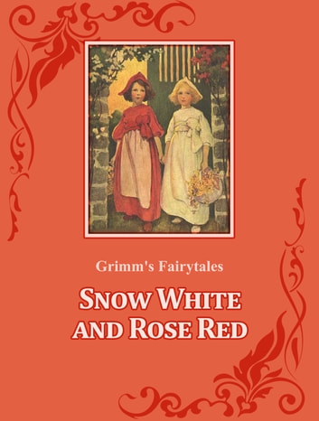 Snow White and Rose Red ebook by Grimm's Fairytales