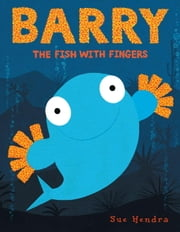Barry the Fish with Fingers ebook by Sue Hendra